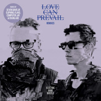 Electric Wire Hustle - Love Can Prevail Remixes