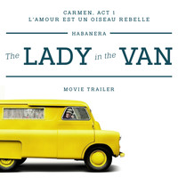 "Slovak Radio Symphony Orchestra - Carmen, Act 1: ""L'amour est un oiseau rebelle"" Habanera (From the ""The Lady In The Van"" Movie Trailer)"