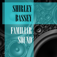 Shirley Bassey - Familiar Sound