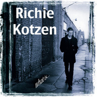 Richie Kotzen - What Is