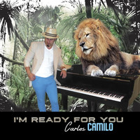 Carlos Camilo - I'm Ready for You