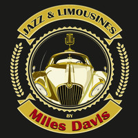 Miles Davis - Jazz & Limousines by Miles Davis