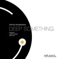 Dantiez Saunderson - Deep Something