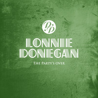 Lonnie Donegan - The Party's over