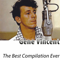 Gene Vincent - The Best Compilation Ever