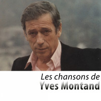 Yves Montand - Les chansons d'Yves Montand