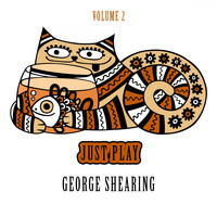 George Shearing - Just Play, Vol. 2