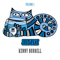 Kenny Burrell - Just Play, Vol. 1