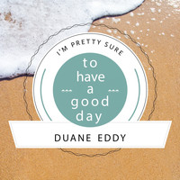 Duane Eddy - To Have A Good Day