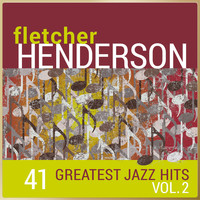 Fletcher Henderson - Fletcher Henderson - 41 Greatest Jazz Hits, Vol. 2