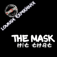 The Mask - Hit That