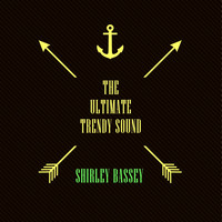 Shirley Bassey - The Ultimate Trendy Sound