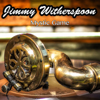 Jimmy Witherspoon - Mystic Game