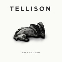 Tellison - Tact Is Dead EP