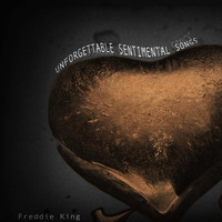 Freddie King - Unforgettable Sentimental Songs
