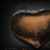 Guy Mitchell - Unforgettable Sentimental Songs
