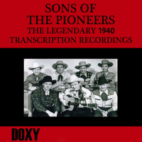 Sons Of The Pioneers - The Legendary 1940 Transcription Recordings