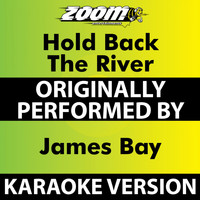 Zoom Karaoke - Hold Back The River (Karaoke Version) [Originally Performed By James Bay]