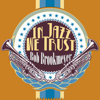 Bob Brookmeyer - In Jazz We Trust