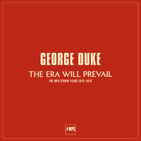 George Duke - The Era Will Prevail (The MPS Studio Years 1973-1976)