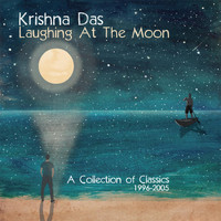 Krishna Das - Laughing At The Moon: A Collection of Classics 1996-2005