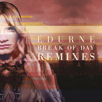 Edurne - Break of Day (Remixes)