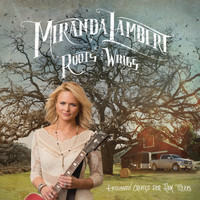 Miranda Lambert - Roots and Wings