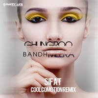 Sifat - Ghungroo Bandh Meera (Coolcomotion Remix)