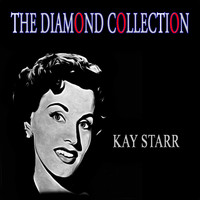 Kay Starr - The Diamond Collection (Original Recordings)