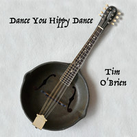 Tim O'brien - Dance You Hippy Dance