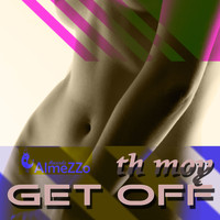 TH Moy - Get Off