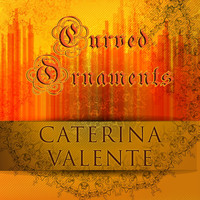 Caterina Valente - Curved Ornaments