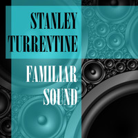 Stanley Turrentine - Familiar Sound