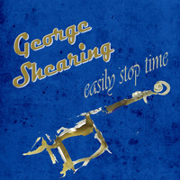 George Shearing - Easily Stop Time