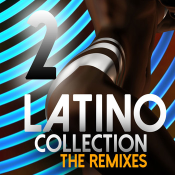 Various Artists - Latino Collection The Remixes, Vol. 2