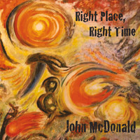 John McDonald - Right Place, Right Time