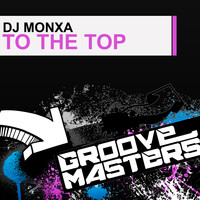 Dj Monxa - To the Top
