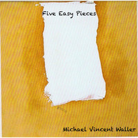 Michael Vincent Waller - Five Easy Pieces
