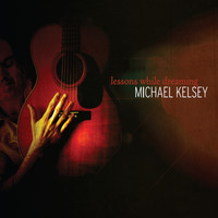 Michael Kelsey - Lessons While Dreaming