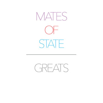 Mates of State - Greats