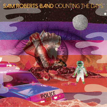 Sam Roberts Band - Counting the Days