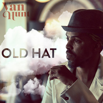 Van Hunt - Old Hat