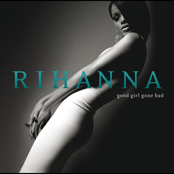 Rihanna - Good Girl Gone Bad (Deluxe)