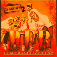Dem Franchize Boyz - The White Tee Gang 2 da Mixtape