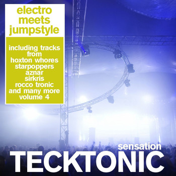 Various Artists - Tecktonic Sensation 4 - Electro Meets Jumpstyle