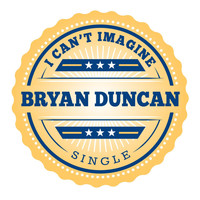 Bryan Duncan - I Can't Imagine (Radio Version)