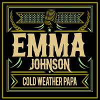 Emma Johnson - Cold Weather Papa