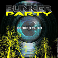 Cooked Audio - Bunker Party