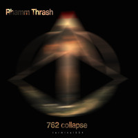 Rhamm Thrash - 762 Collapse