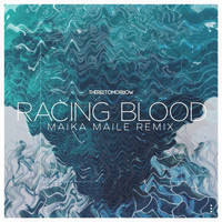 There For Tomorrow - Racing Blood (Maika Maile Remix)